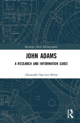 John Adams: A Research and Information Guide book