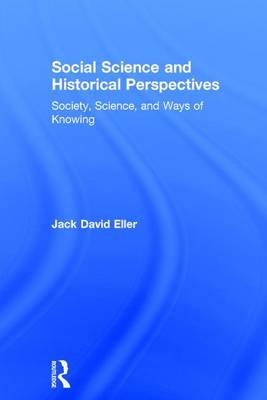 Social Science and Historical Perspectives by Jack David Eller