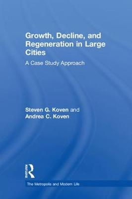 Growth, Decline, and Regeneration in Large Cities book
