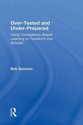 Over-Tested and Under-Prepared by Bob Sornson