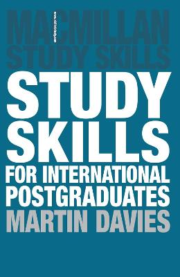 Study Skills for International Postgraduates by Martin Davies