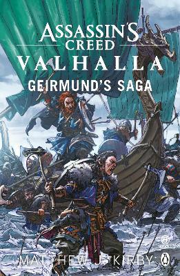 Assassin's Creed Valhalla: Geirmund's Saga by Matthew J. Kirby