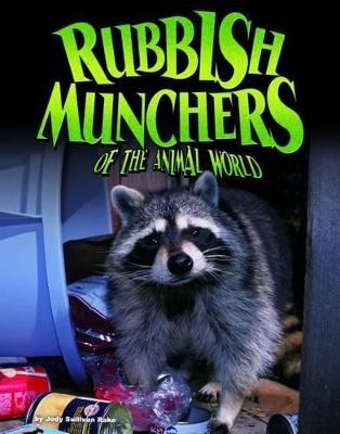Rubbish Munchers of the Animal World by Jody Sullivan Rake