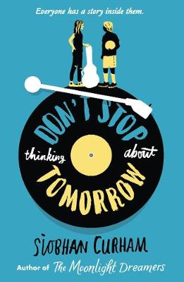 Don't Stop Thinking About Tomorrow by Curham Siobhan