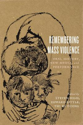 Remembering Mass Violence by Steven High