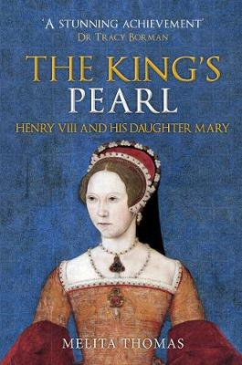 The King's Pearl: Henry VIII and His Daughter Mary book