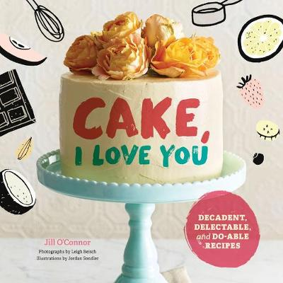 Cake: I Love You by Jill O'Connor