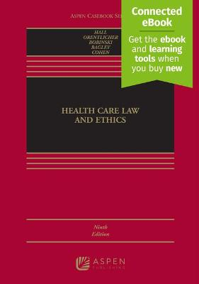 Health Care Law and Ethics by David Orentlicher