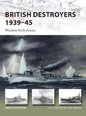British Destroyers 1939-45 by Angus Konstam