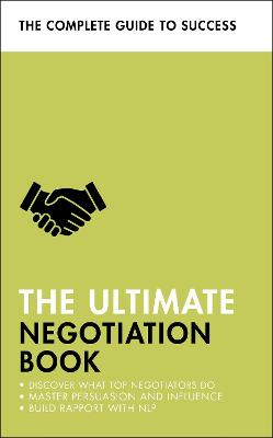 The Ultimate Negotiation Book: Discover What Top Negotiators Do; Master Persuasion and Influence; Build Rapport with NLP by Peter Fleming