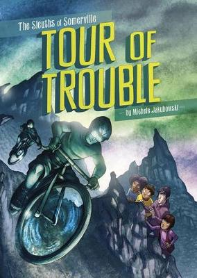 Sleuths of Somerville - Tour of Trouble by Michele Jakubowski