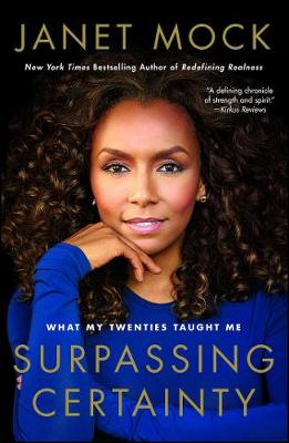 Surpassing Certainty by Janet Mock