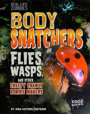 Body Snatchers: Flies, Wasps, and other Creepy Crawly Zombie Makers book