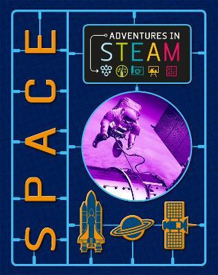 Adventures in STEAM: Space by Richard Spilsbury