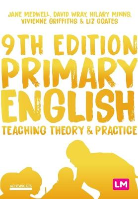 Primary English: Teaching Theory and Practice by Jane A Medwell