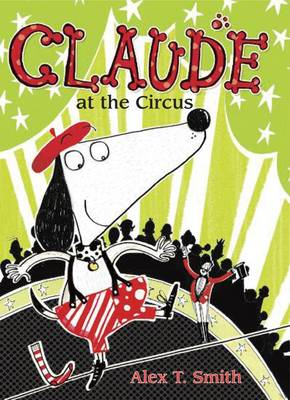Claude at the Circus by Alex T Smith