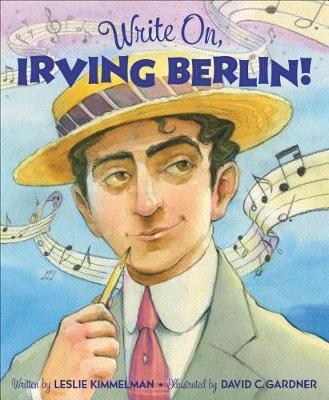 Write On, Irving Berlin! by Leslie Kimmelman