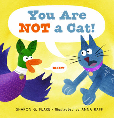 You Are Not a Cat! by Sharon G Flake
