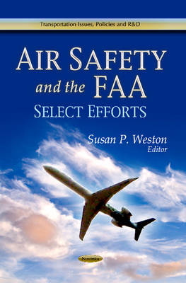 Air Safety & the FAA by Susan P Weston