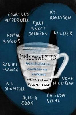 [Dis]Connected Volume 2: Poems & Stories of Connection and Otherwise book