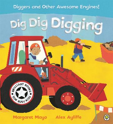 Awesome Engines: Dig Dig Digging by Margaret Mayo