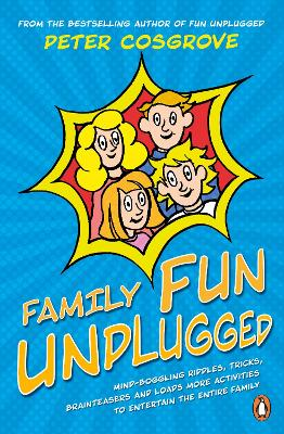 Family Fun Unplugged: Riddles, Brainteasers & Activities for Kids and Adults to Enjoy at Home by Peter Cosgrove