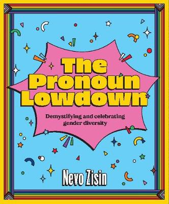 The Pronoun Lowdown: Demystifying and celebrating gender diversity book