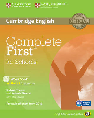 Complete First for Schools for Spanish Speakers Workbook without Answers with Audio CD by Barbara Thomas