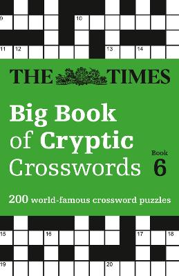 The Times Big Book of Cryptic Crosswords 6: 200 world-famous crossword puzzles book