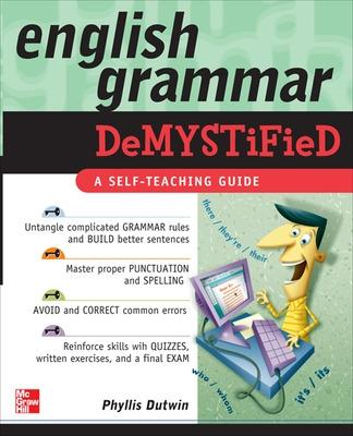 English Grammar Demystified by Phyllis Dutwin