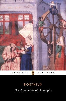 The Consolation of Philosophy by Ancius Boethius
