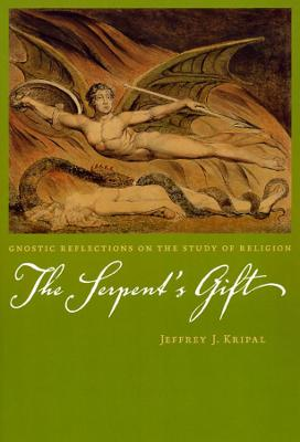The Serpent's Gift by Jeffrey J. Kripal