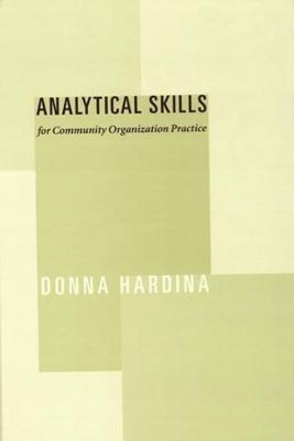 Analytical Skills for Community Organization Practice by Donna Hardina