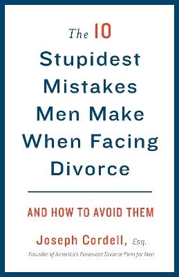 10 Stupidest Mistakes Men Make When Facing Divorce book