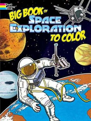 Big Book of Space Exploration to Color by Bruce LaFontaine