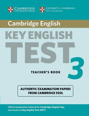 Cambridge Key English Test 3 Teacher's Book by Cambridge ESOL