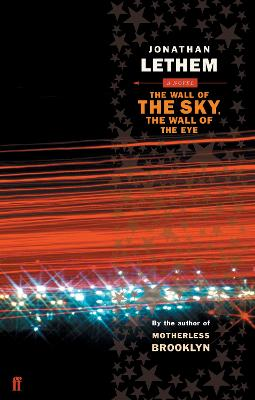 The Wall of the Sky, the Wall of the Eye by Jonathan Lethem