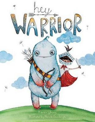 Hey Warrior: A Book for Kids About Anxiety book