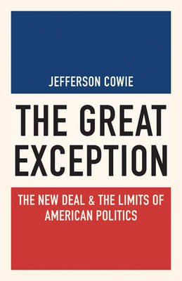 The Great Exception by Jefferson Cowie