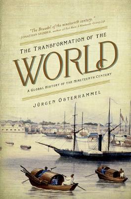 The Transformation of the World by Jurgen Osterhammel