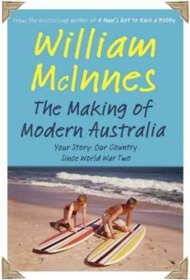 The Making of Modern Australia by William McInnes