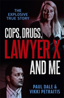Cops, Drugs, Lawyer X and Me book
