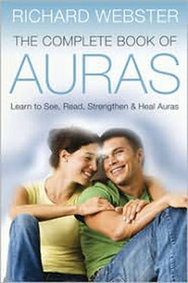 Complete Book of Auras by Richard Webster