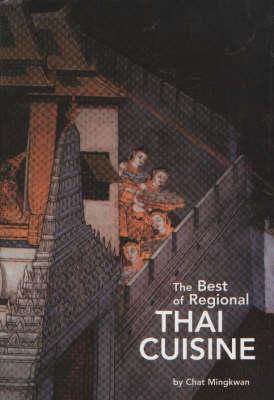 Best of Regional Thai Cuisine by Chat Mingkwan