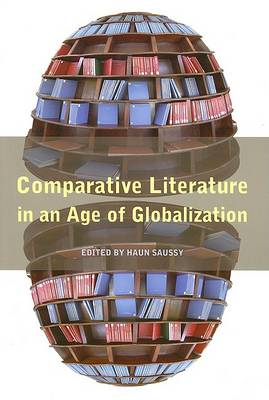 Comparative Literature in an Age of Globalization by Haun Saussy