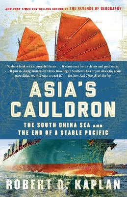 Asia's Cauldron by Robert D. Kaplan