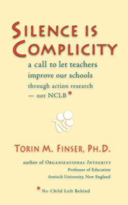 Silence is Complicity by Torin M Finser