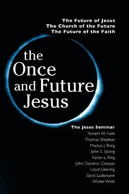 The Once and Future Jesus by Robert W. Funk