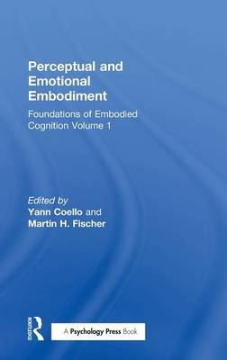 Perceptual and Emotional Embodiment by Yann Coello
