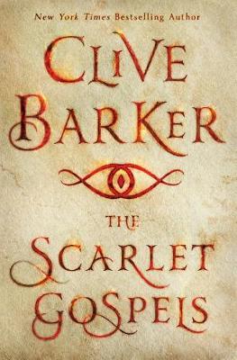 The Scarlet Gospels by Clive Barker